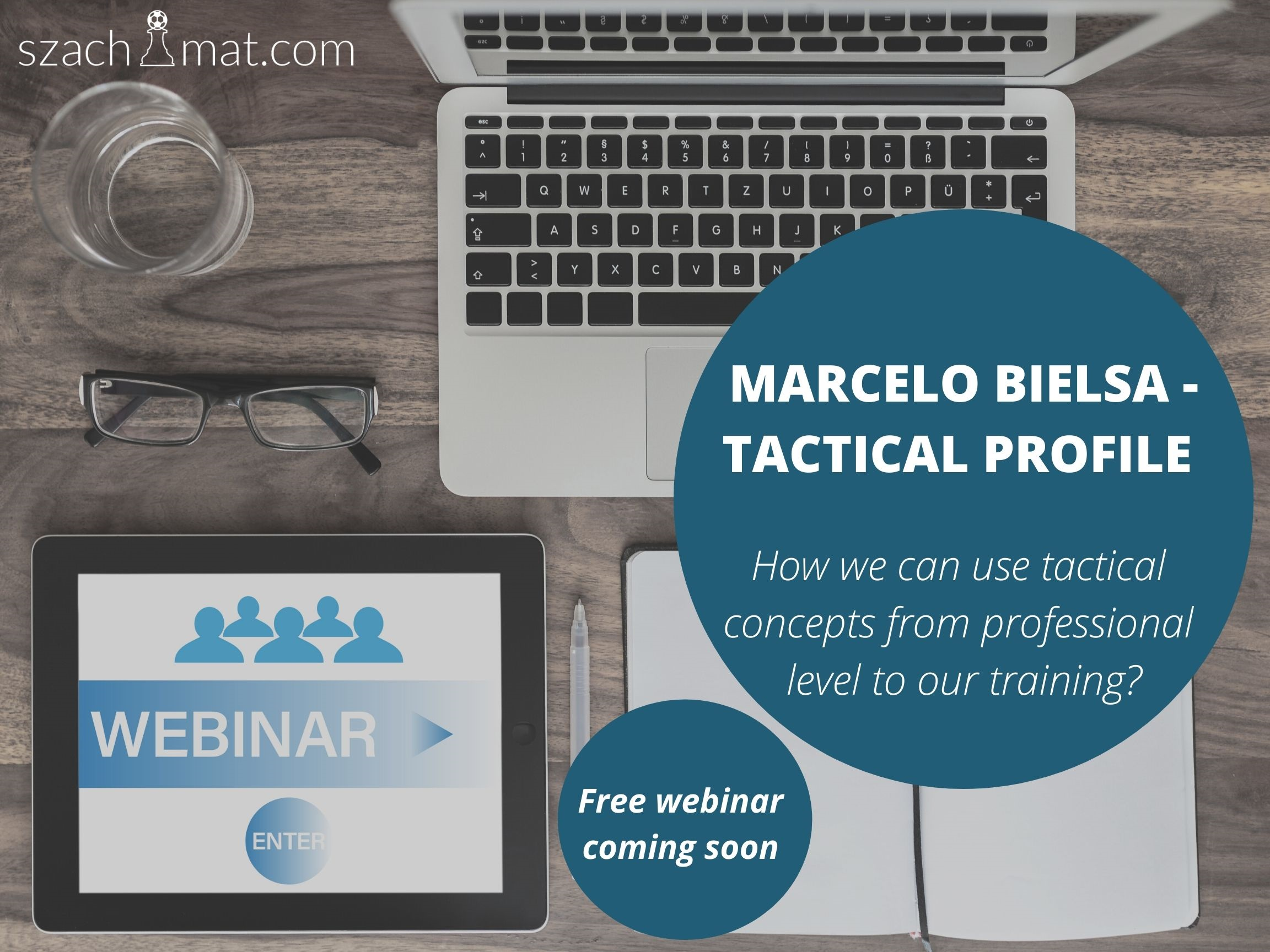 FREE WEBINAR: Tactical Analysis of Marcelo Bielsa and practical aplication.